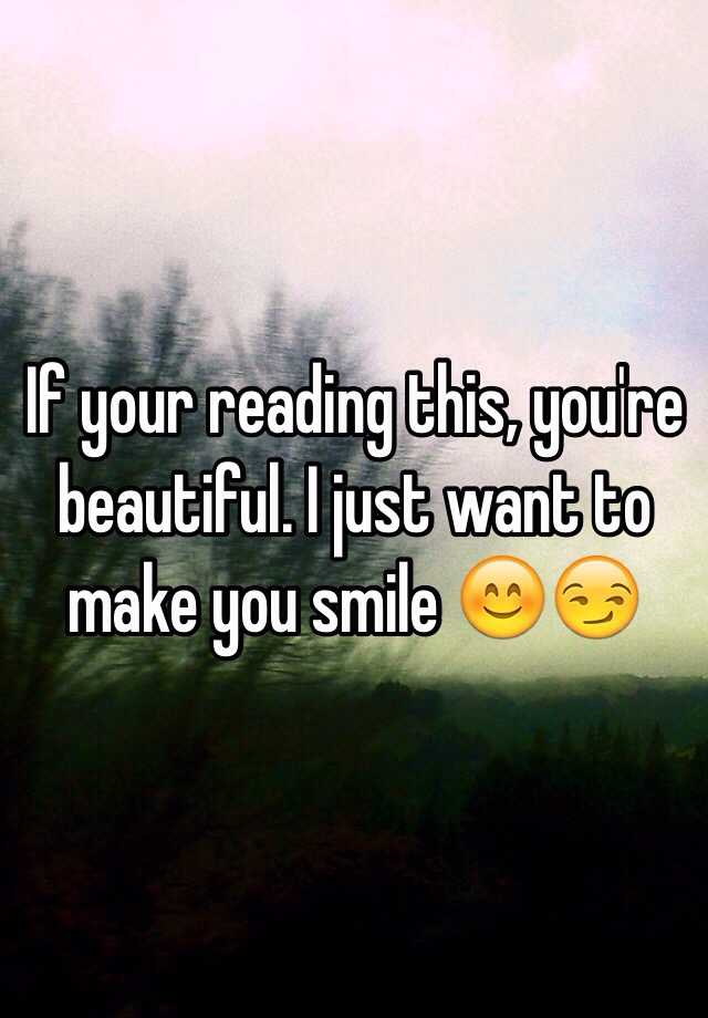 I Want To Cuddle With You Quotes: If Your Reading This, You're Beautiful. I Just Want To