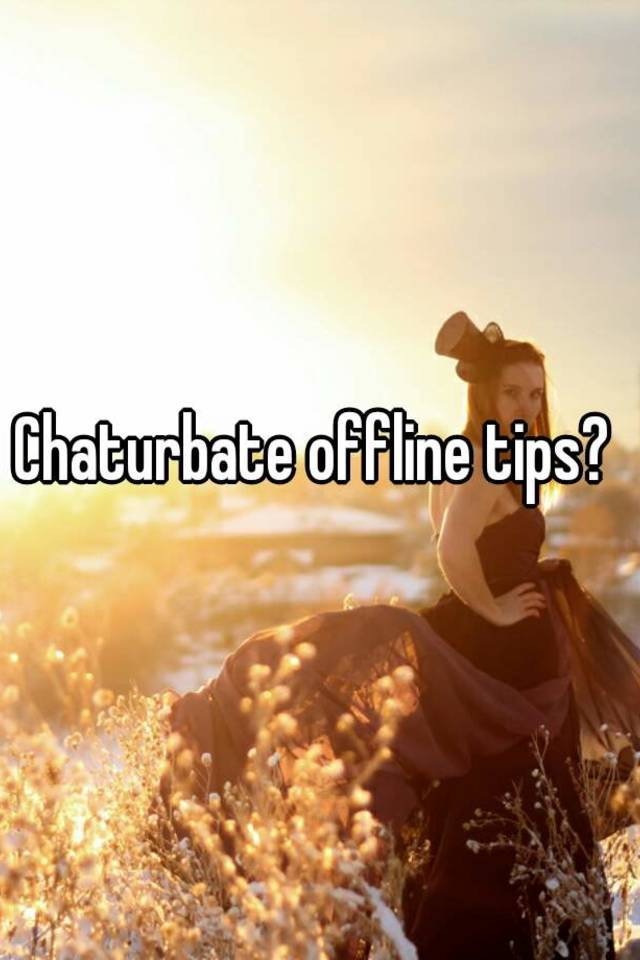 Chaturbate Tips