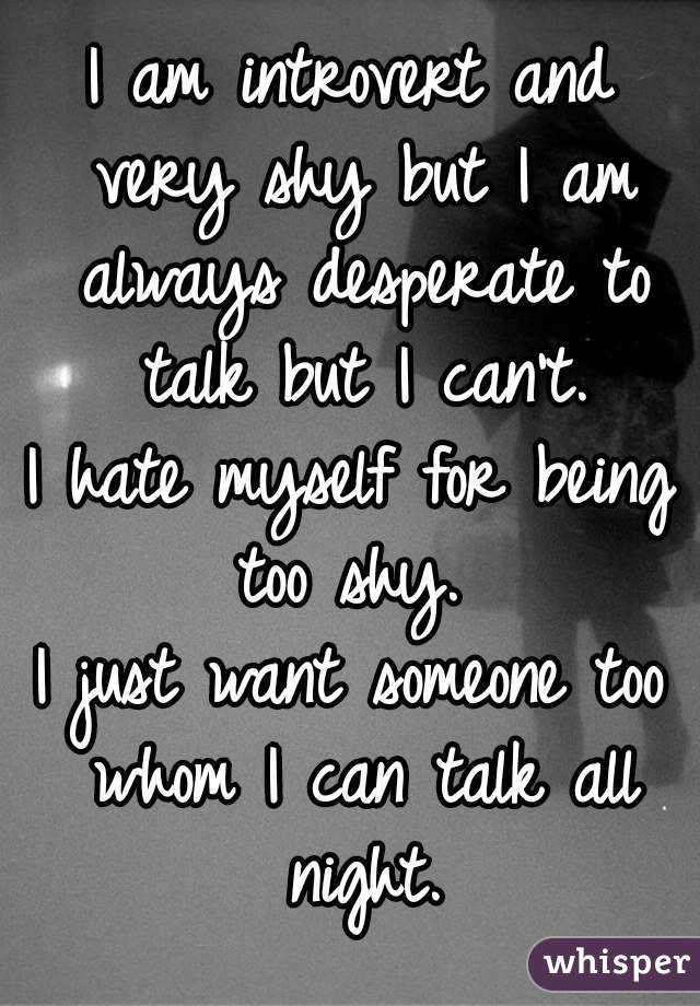 Why do I hate myself for being an introvert ?