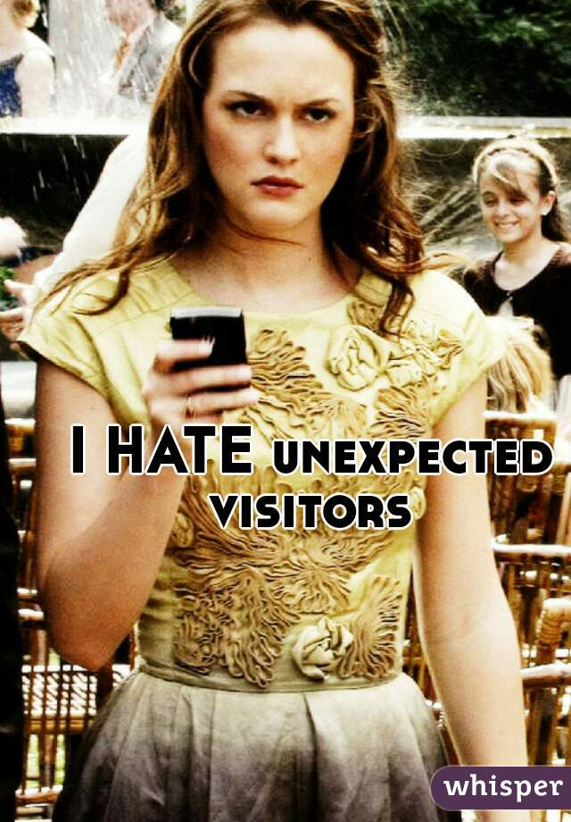 I HATE unexpected visitors - Whisper