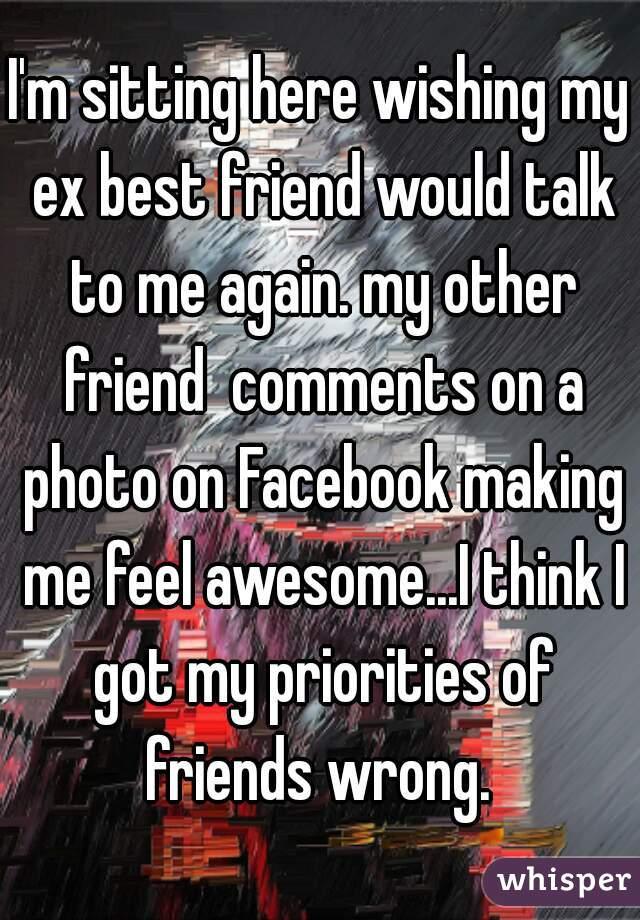 Should I talk to my ex- best friend?