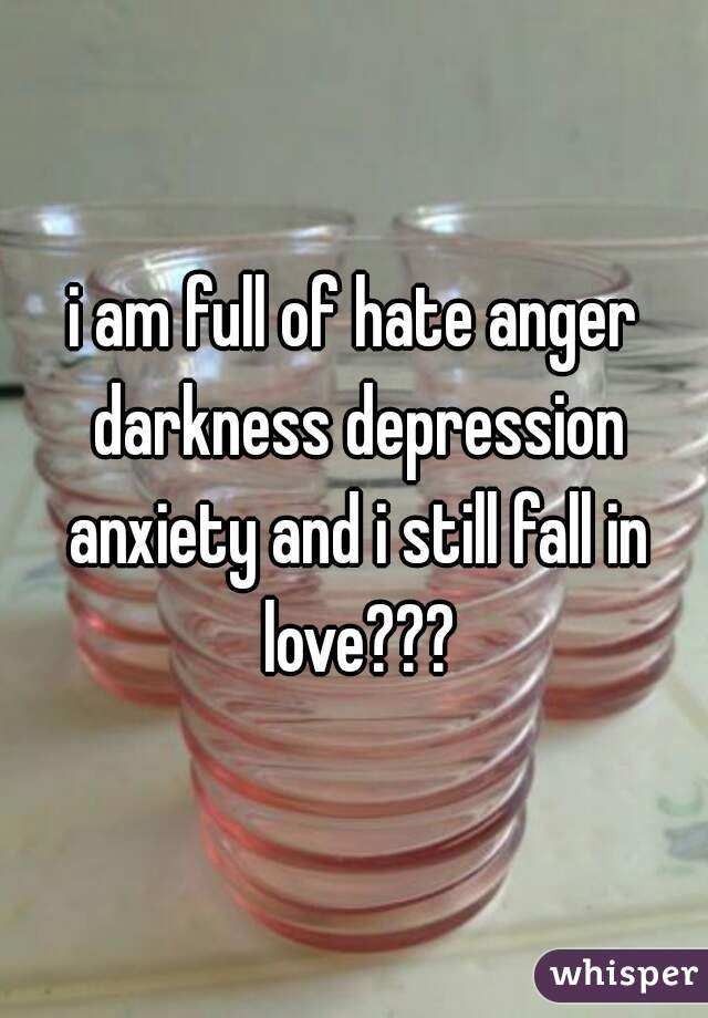 Anger Hate Depression i am Full of Hate Anger