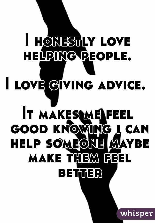 L0ve Helping ppl!!!...?