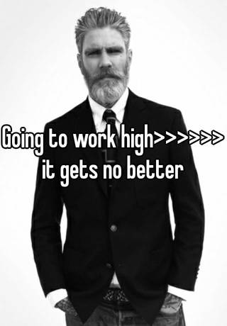 Image result for going to work high