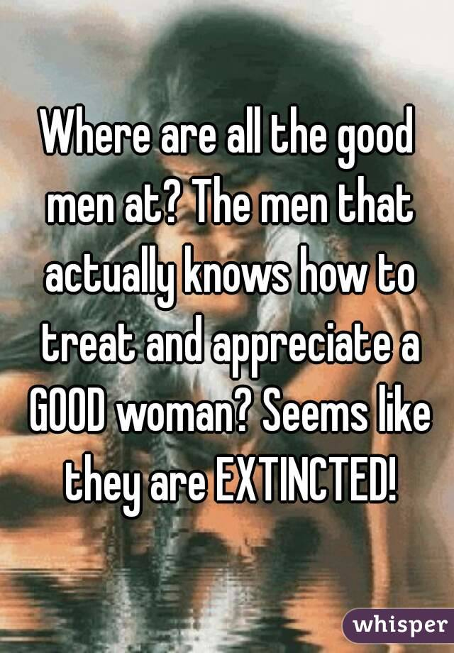 allgood single men Your question isnt clear on what are you expecting from 'single men' however, but i asked that q for the longest time to myself love is not something that you can get when your scouting for it, it will come naturally in the most unexpected ways & time just wait and watch, keep an open mind .