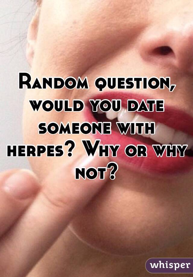 Someone Date Herpes You Can With genuinely