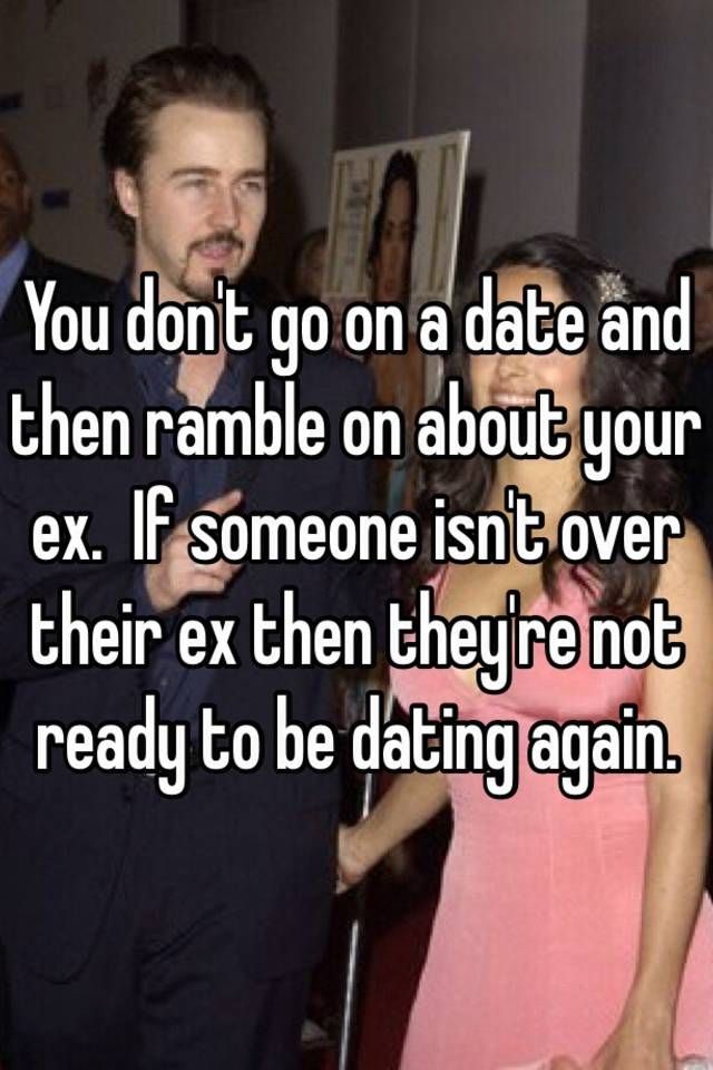 dating when your not over your ex