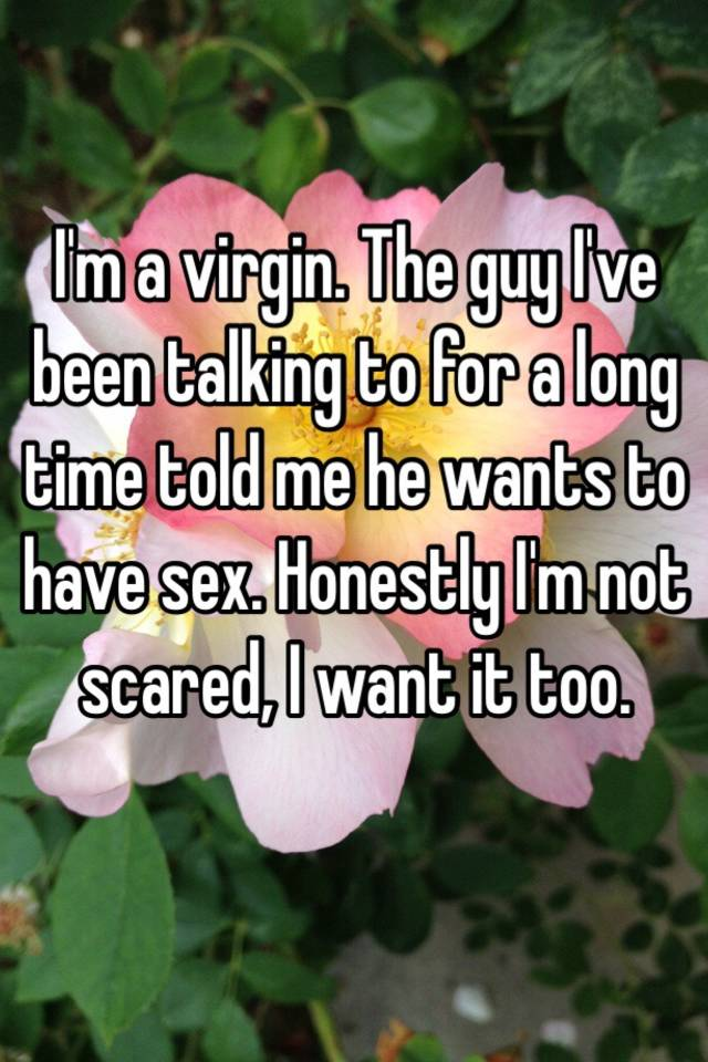 i want to have sex but im scared