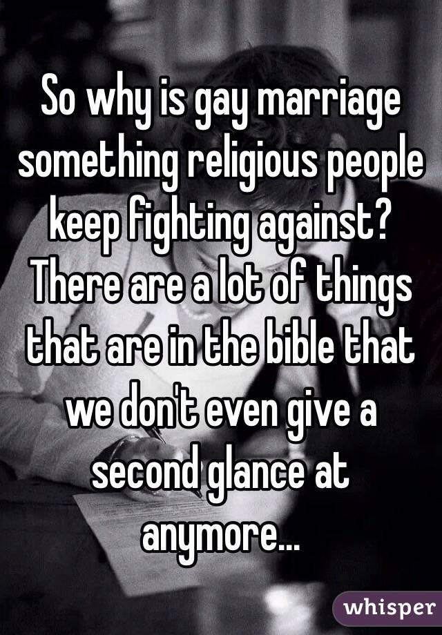 people are religious against gay marriage Why
