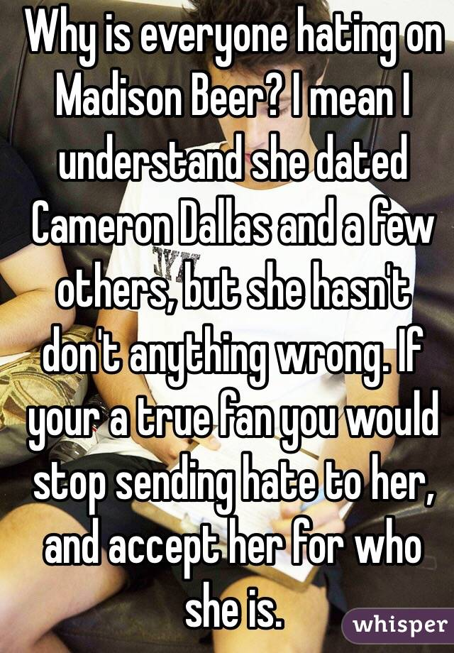 Why is everyone hating on Madison Beer  I mean I understand she