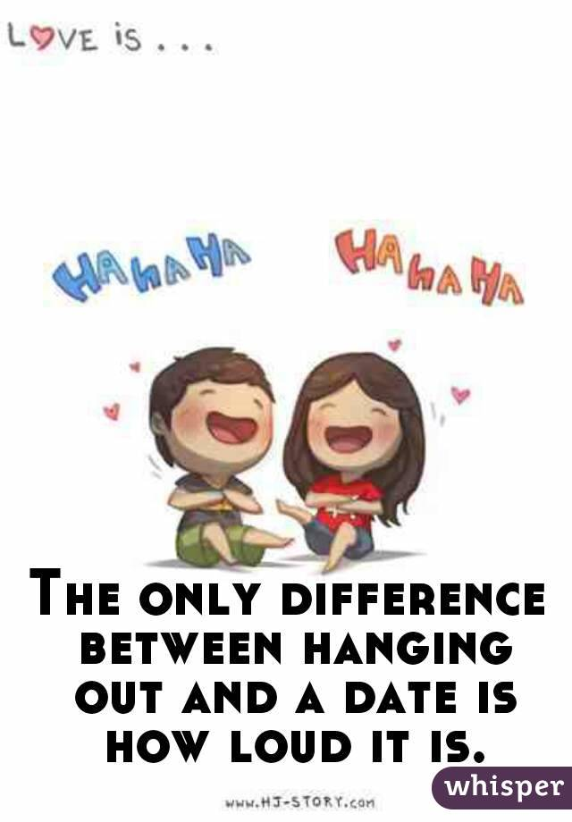 What Is The Difference Between Hanging Out And Dating