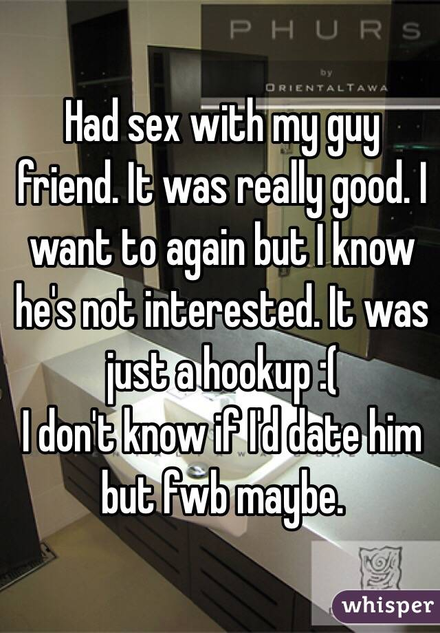 Should i hook up with my guy friend