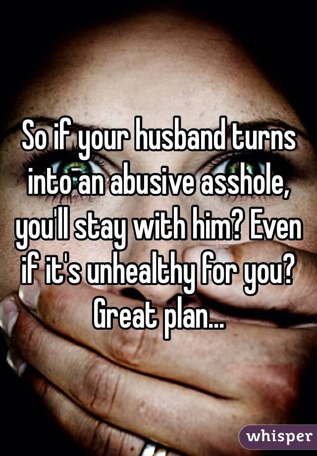 abusive asshole husbands