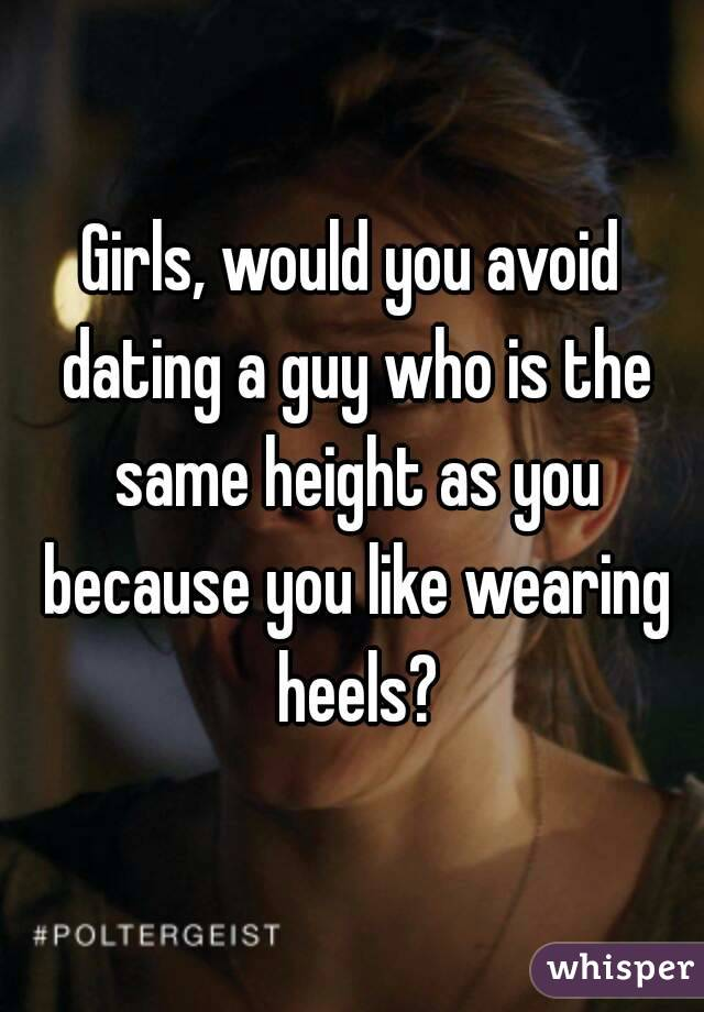 Dating a man the same height as you #9