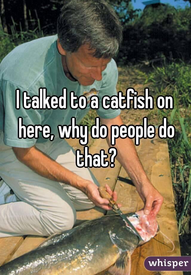 Why do people catfish