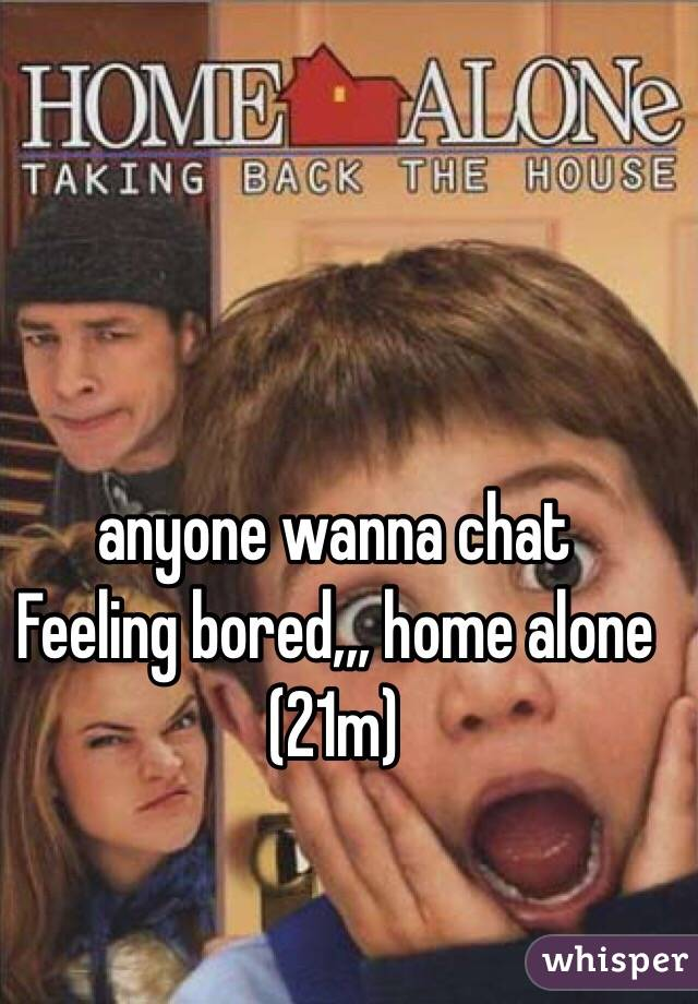 Feeling Bored at Home Chat Feeling Bored Home
