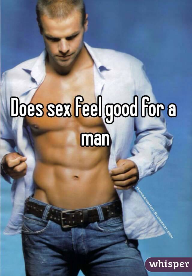 does sex feel good