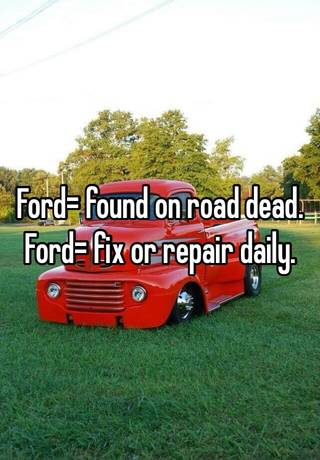 Ford found on road dead Ford fix or repair daily
