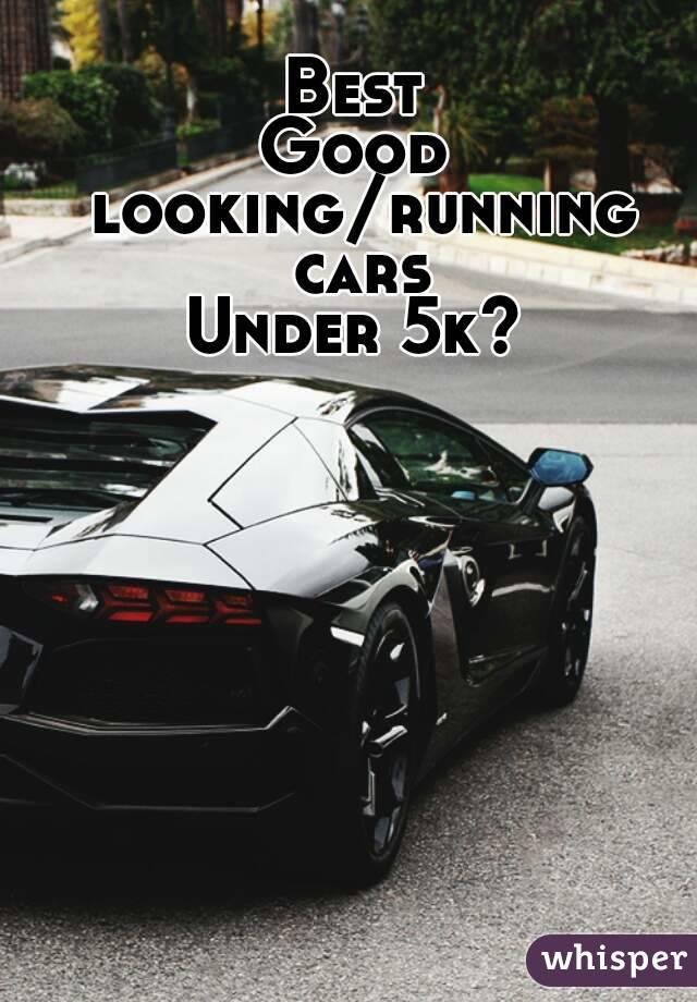 best good looking running cars under 5k. Black Bedroom Furniture Sets. Home Design Ideas