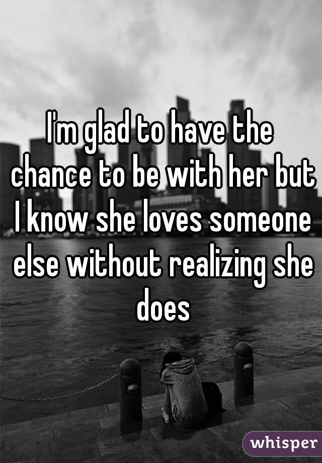 I Love Her But She Loves Someone Else Quotes: I Love Her From The Bottom Of My Heart But She Loves