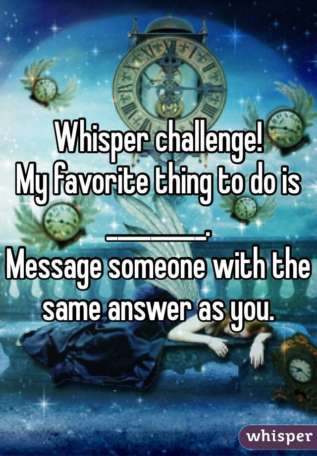 Fun new quot whisper quot challenge take the following sentence and