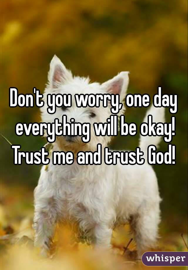 Don't Worry Everything Will be ok Poems Don't You Worry