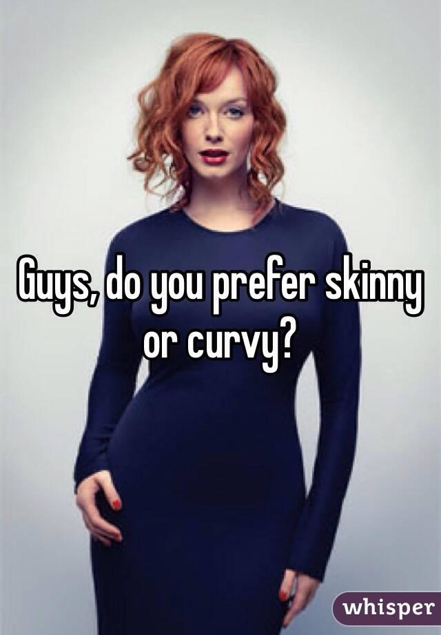 Skinny guy dating curvy girl
