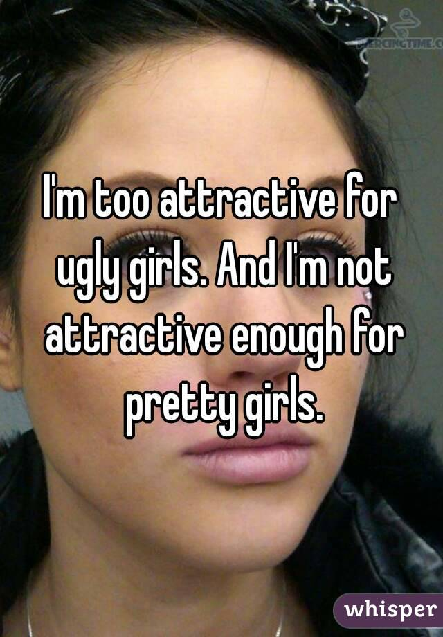 Dating a girl not attractive enough