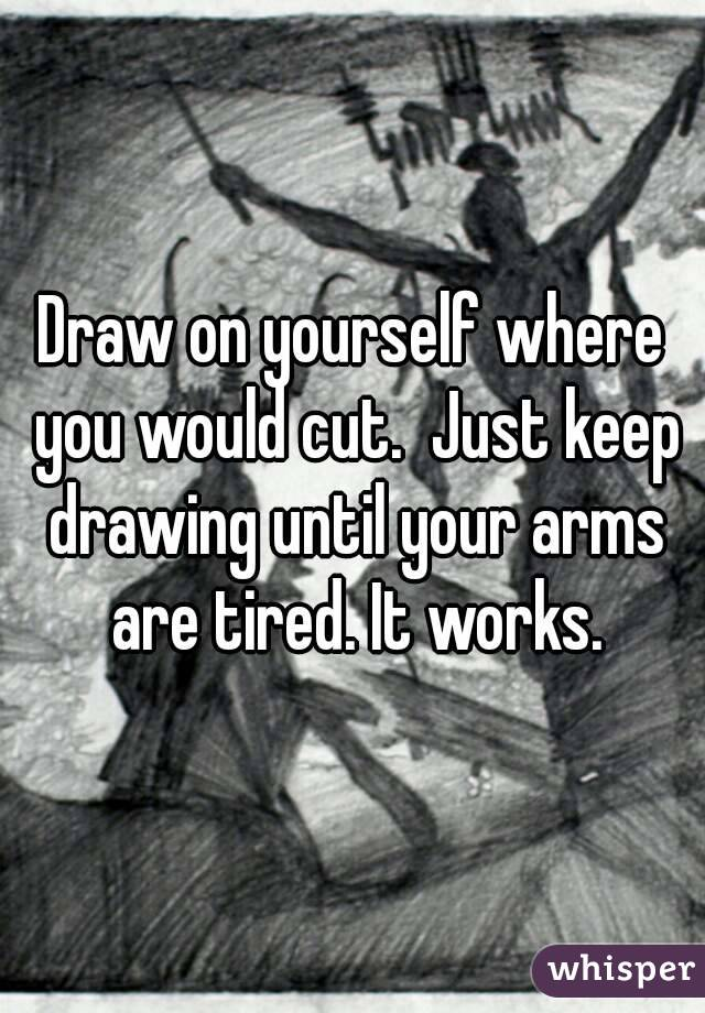 Cut Arms Drawing Draw on Yourself Where You