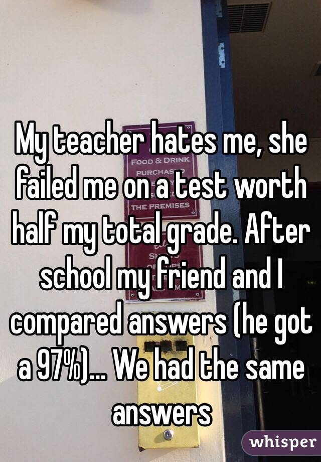 What can I do if my teacher hates me?