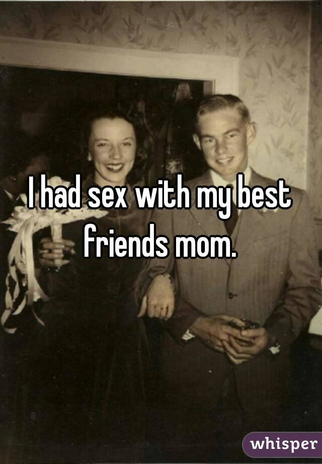 I Had Sex With My Friend'S Mom 115