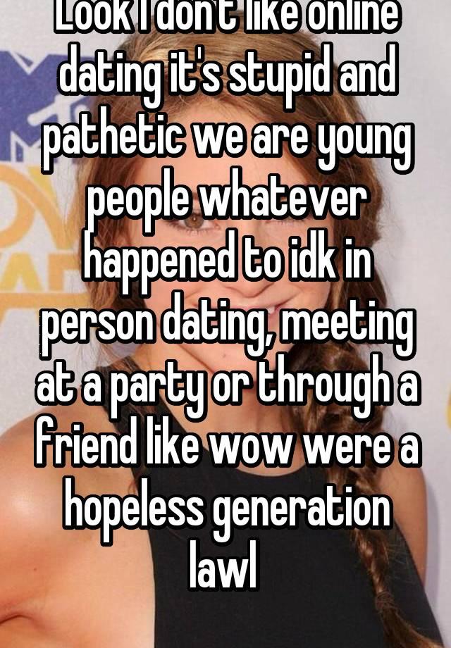 online dating is hopeless