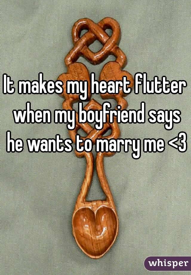 he Makes my Heart Flutter it Makes my Heart Flutter When