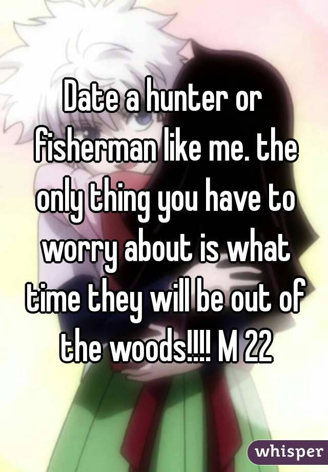 Dating a Fisherman Date a Hunter or Fisherman