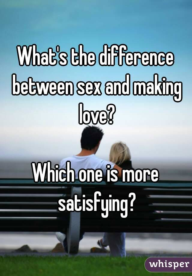 What'S The Difference Between Sex And Making Love 107