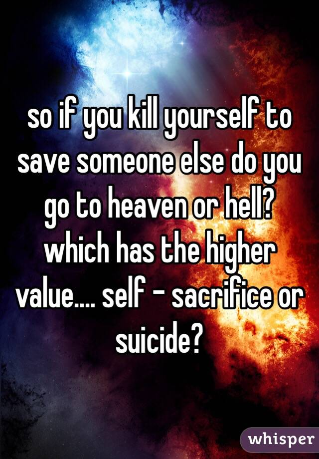 how to kill yourself and go to heaven
