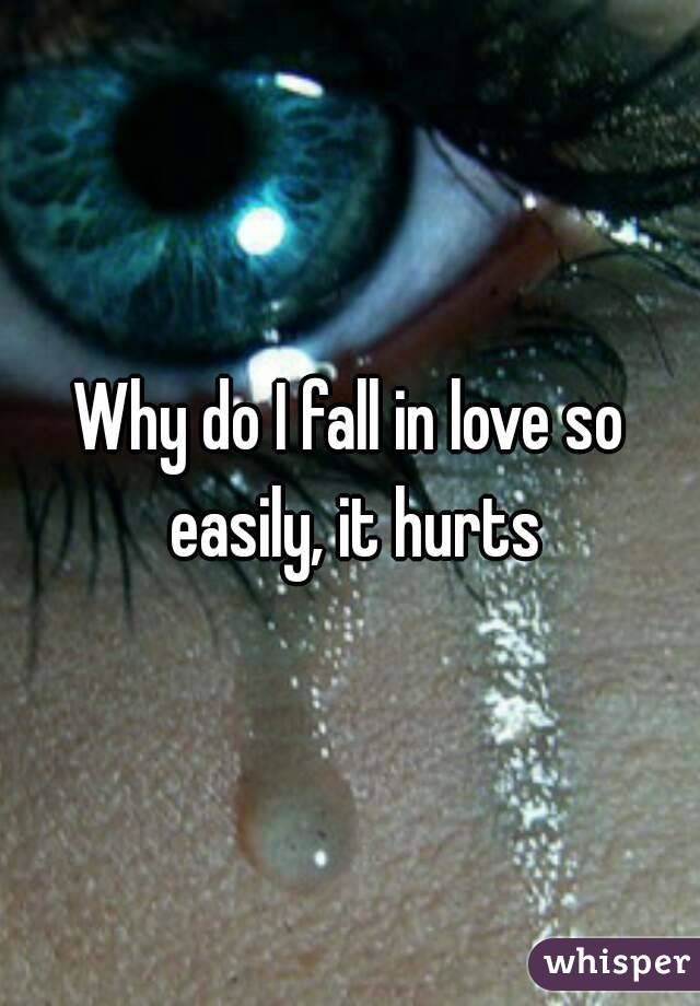 Why Do People Fall In Love So Easily