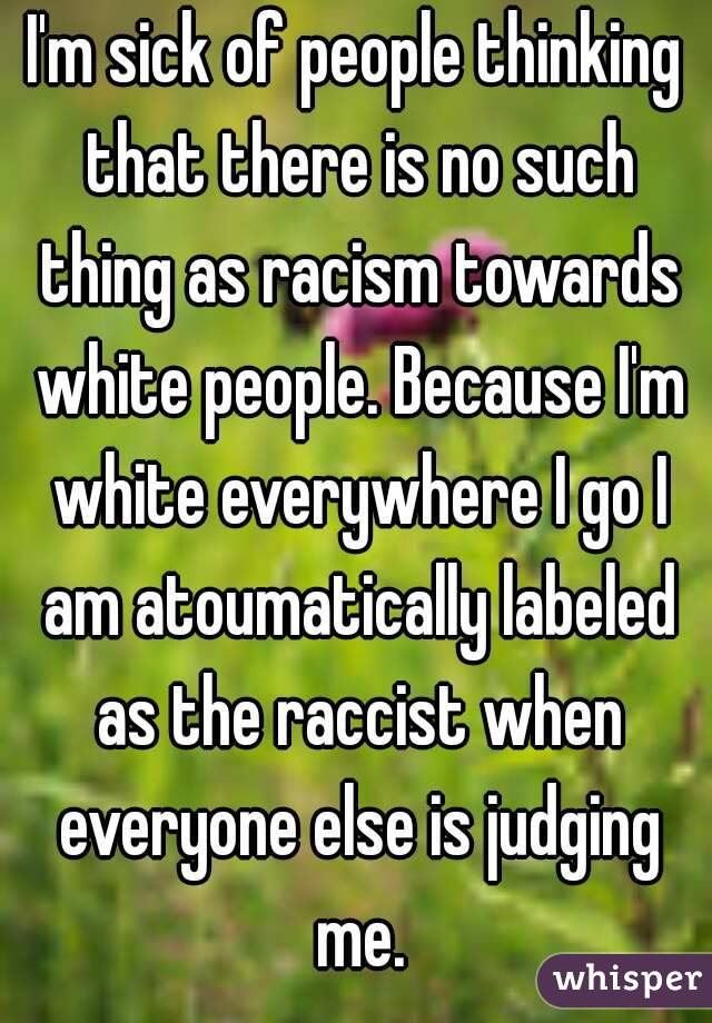 """is there such a thing as reverse discrimination Racial prejudice and racism do have a lot in common, but there is an important  distinction  there's no such thing as """"reverse racism"""" what is."""