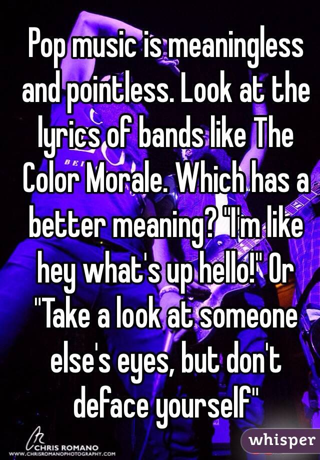 Lyric color purple lyrics : Pop music is meaningless and pointless. Look at the lyrics of ...