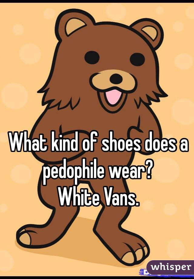 What Kind Of Shoes Does A Pedophile Wear