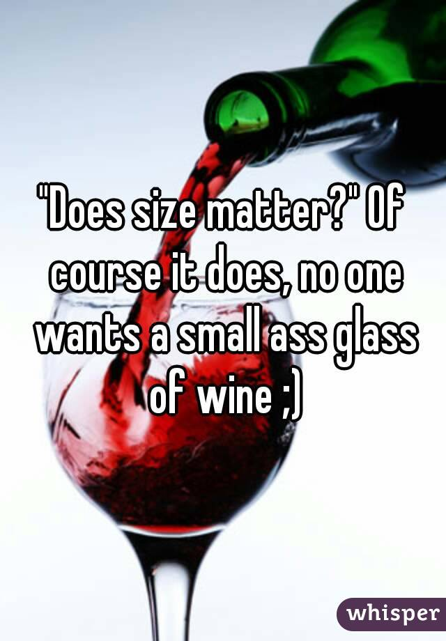 it Not The Size That Matters Quotes Does Size Matter