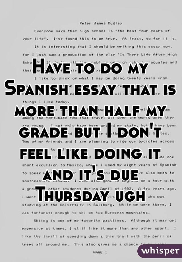 Grade My Spanish Essay - Essay Topics Have To Do My Spanish Essay That ...
