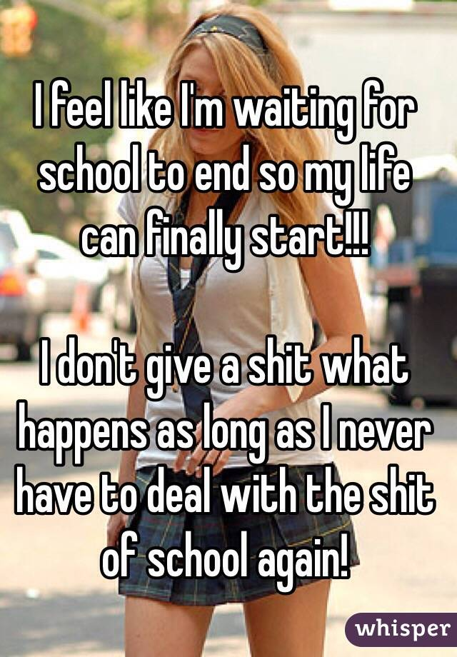 Why don't I give a crap about school?