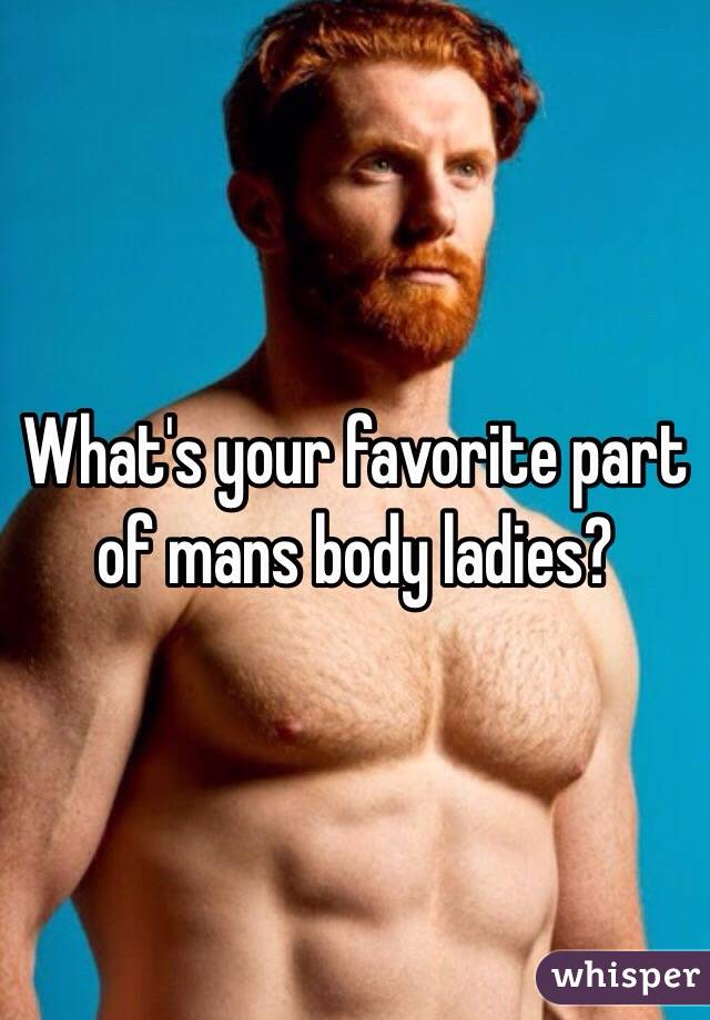 Man And Woman Body Parts Favorite Part of Mans Body