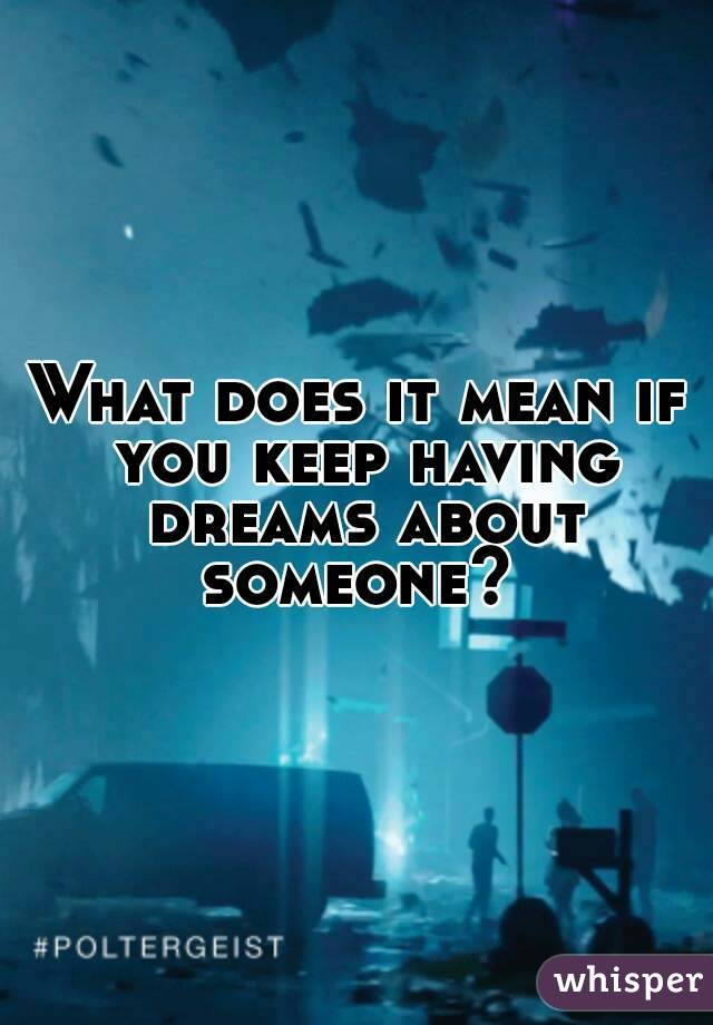 What does it mean if you dream your dating someone