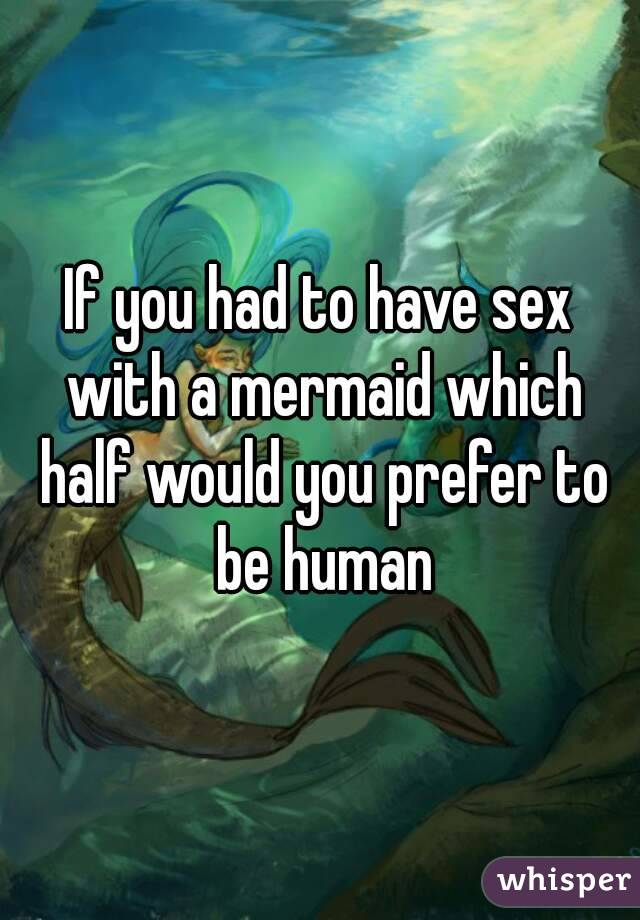 how do you have sex with a mermaid