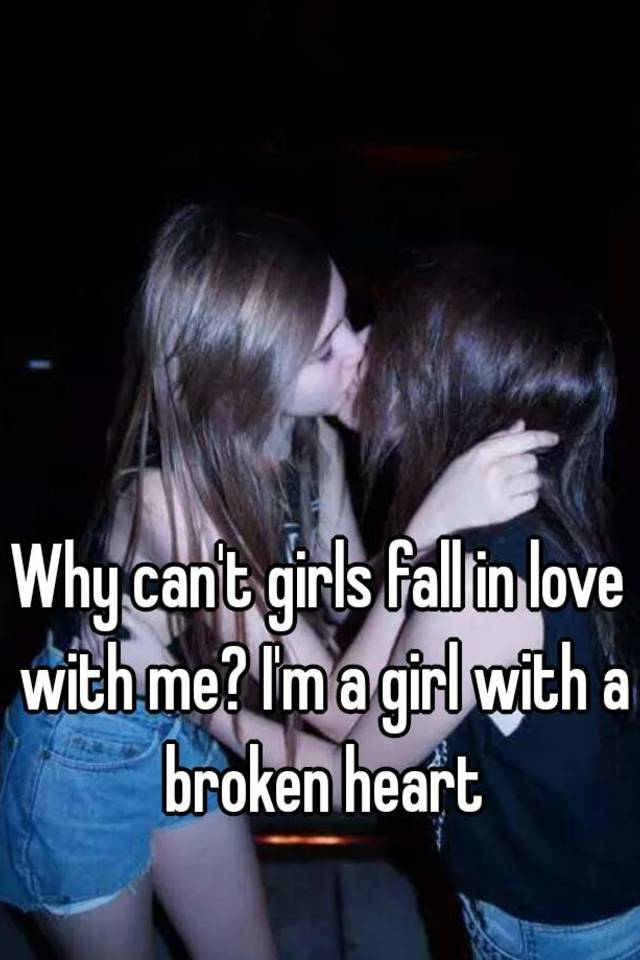 Why Do Girls Fall In Love With Me