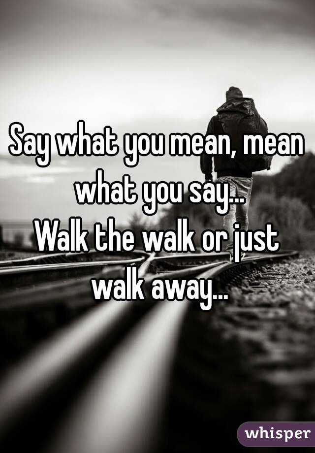 Mean What You Say Images Say What You Mean
