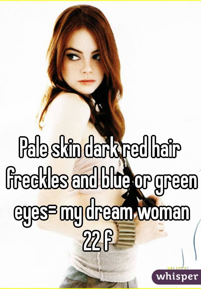 Pale Skin Dark Red Hair Freckles And Blue Or Green Eyes
