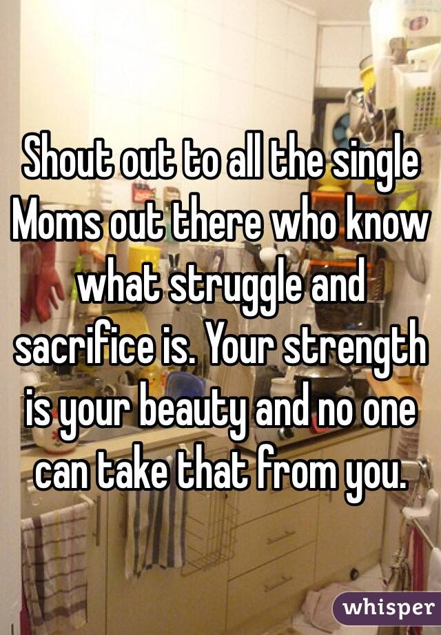 Shout out to all the singleMoms out there who know what ...